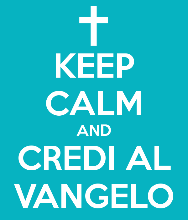 keep-calm-and-credi-al-vangelo
